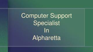 Computer Support Specialist In Georgia(Alpharetta)