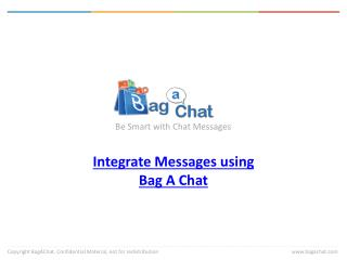 Integrate your WhatsApp Messages Using Bag A Chat.