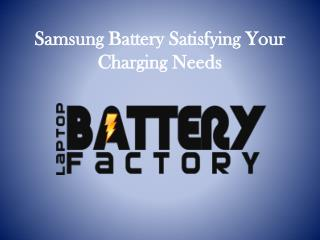 Samsung Battery Satisfying Your Charging Needs