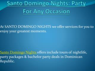 Santo Domingo Nights: Party For Any Occasion