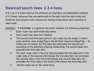 Balanced search trees: 2-3-4 trees.