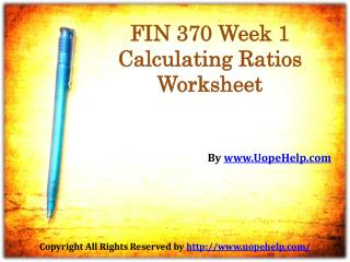 UOP FIN 370 Week 1 Calculating Ratios Worksheet