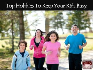 Top Hobbies To Keep Your Kids Busy