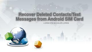 Recover Deleted Contacts/Text Messages from Android SIM Card