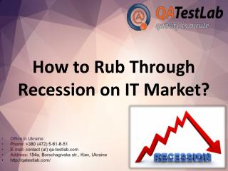 How to rub through recession on it market?
