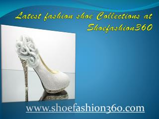 Latest Fashion Shoe Collections At Shoefashion360 (1)new ppt