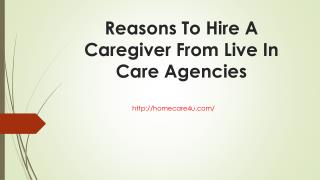 Reasons To Hire A Caregiver From Live In Care Agencies