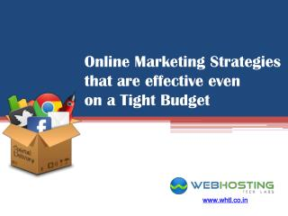 Online Marketing Strategies that are effective even on a Tight Budget