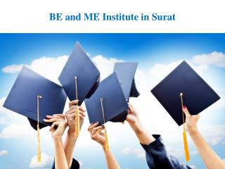 BE and ME Institute in Surat