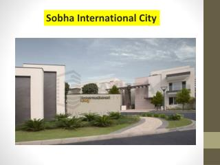 Sobha International City