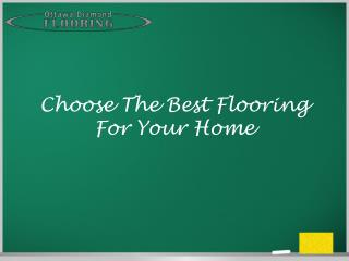 Choose The Best Flooring For Your Home