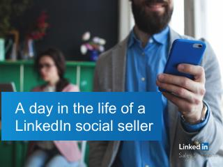 A day in the life of a LinkedIn social seller