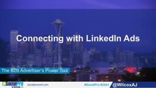 Connecting with LinkedIn Ads - A B2B Advertiser's Power Tool
