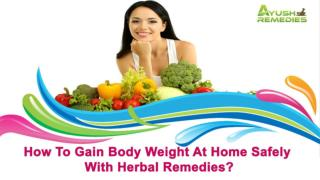 How To Gain Body Weight At Home Safely With Herbal Remedies?
