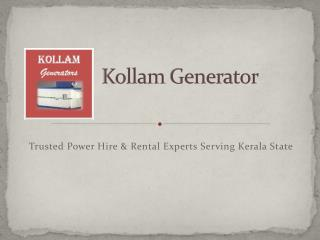 Generator Rent & Hiring Services Kollam & Trivandrum Diesel, Portable and Electrical generators Hire & Rental Generators