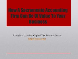 How A Sacramento Accounting Firm Can Be Of Value To Your Business