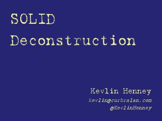 SOLID Deconstruction