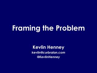 Framing the Problem