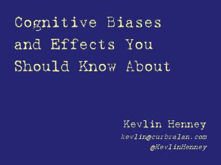Cognitive Biases and Effects You Should Know About