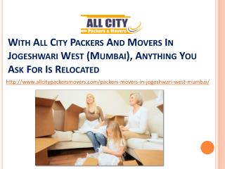 All City Packers and Movers in Jogeshwari West (Mumbai), Anything You Ask for is Relocated