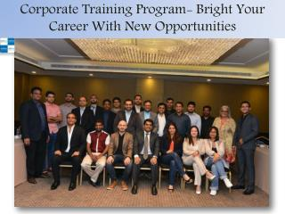 Corporate Training Program- Bright Your Career With New Opportunities