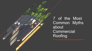7 of the Most Common Myths about Commercial Roofing