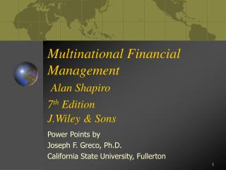 Multinational Financial Management Alan Shapiro 7 th  Edition J.Wiley & Sons