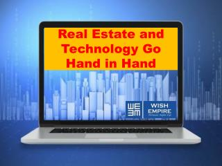 Real Estate and Technology Go Hand in Hand - Wish Empire