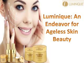 Luminique: An Endeavor for Ageless Skin Beauty