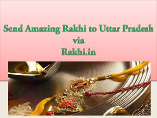 Send Amazing Rakhi to Uttar Pradesh via Rakhi.in