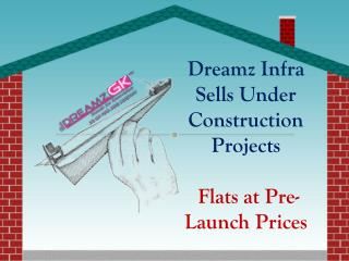 Dreamz Pre-Launch Home Property for Sale - Hurry Up | Limited Offer