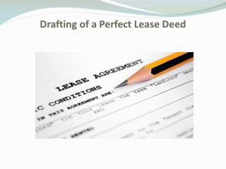 Drafting of a Perfect Lease Deed
