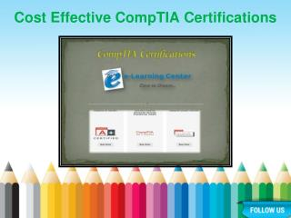 Cost Effective CompTIA Certifications
