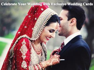 Celebrate Your Wedding with Exclusive Wedding Cards