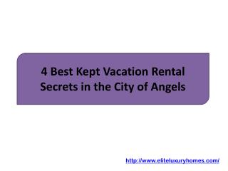 4 Best Kept Vacation Rental Secrets in the City of Angels