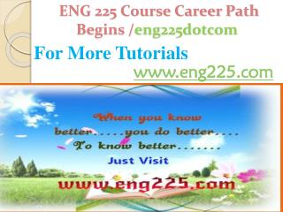 ENG 225 Course Career Path Begins /eng225dotcom