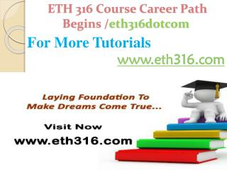 ETH 316 Course Career Path Begins /eth316dotcom
