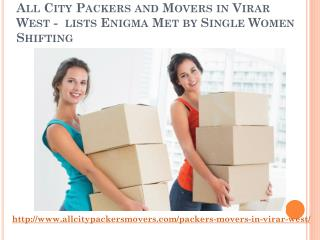 All City Packers and Movers in Virar West- Lists Enigma Met by Single Women Shifting