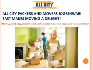 All City Packers And Movers Jogeshwari East Makes Moving A Delight!