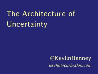 The Architecture of Uncertainty