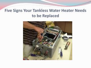 Five Signs Your Tankless Water Heater Needs to be Replaced