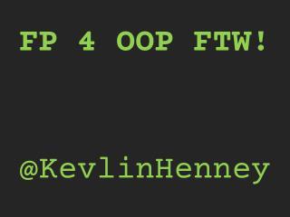 FP 4 OOP FTW!
