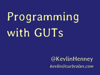 Programming with GUTs