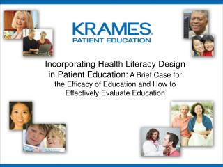 Incorporating Health Literacy Design in Patient Education:  A Brief Case for the Efficacy of Education and How to Effect