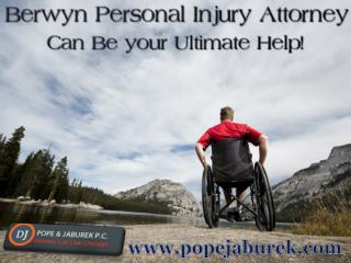Berwyn Personal Injury Attorney Can Be Your Ultimate Help!