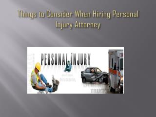 Things to Consider When Hiring Personal Injury Attorney