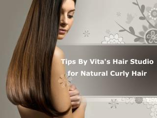 Tips By Vita's Hair Studio for Natural Curly Hair