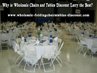 Why is Wholesale Chairs and Tables Discount Larry the Best