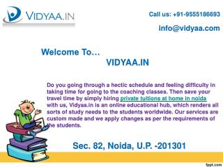 Obtain Private tuitions at home in noida through online means