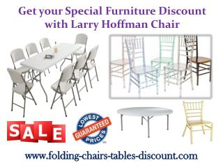 Get your Special Furniture Discount with Larry Hoffman Chair